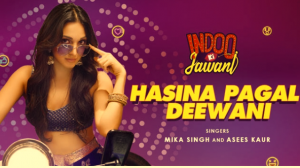 Hasina Pagal Deewani Lyrics - Indoo Ki Jawani (2020)