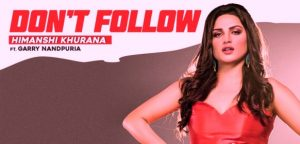 DON'T FOLLOW LYRICS – HIMANSHI KHURANA