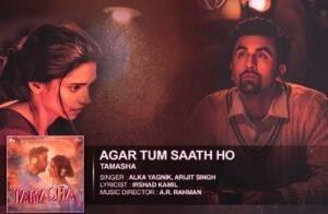 AGAR TUM SAATH HO LYRICS - Arijit Singh, Alka Yagnik - Tamasha