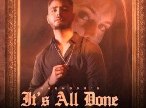 It's All Done Lyrics by Harnoor from latest Punjabi song