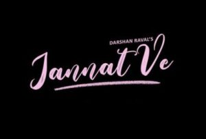 Jannat ve lyrics are written by Nirmaan and music with music given by Lijo George
