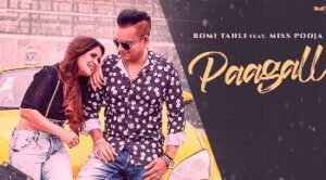 Paagall Lyrics by Romi Tahli and Miss Pooja from latest Punjabi song