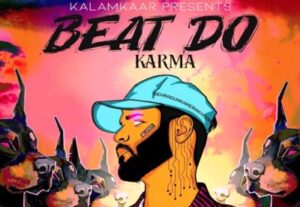 Beat Do Lyrics by Karma from is newly released Hindi song