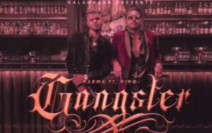 Gangster Lyrics by Karma and King from brand new Hindi song