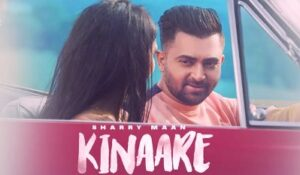 Kinaare Lyrics by Sharry Maan from Dilwale from latest Punjabi song