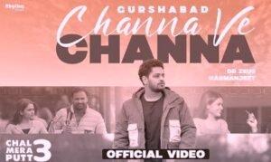 Channa Ve Channa Lyrics Song Sung by Gurshabad